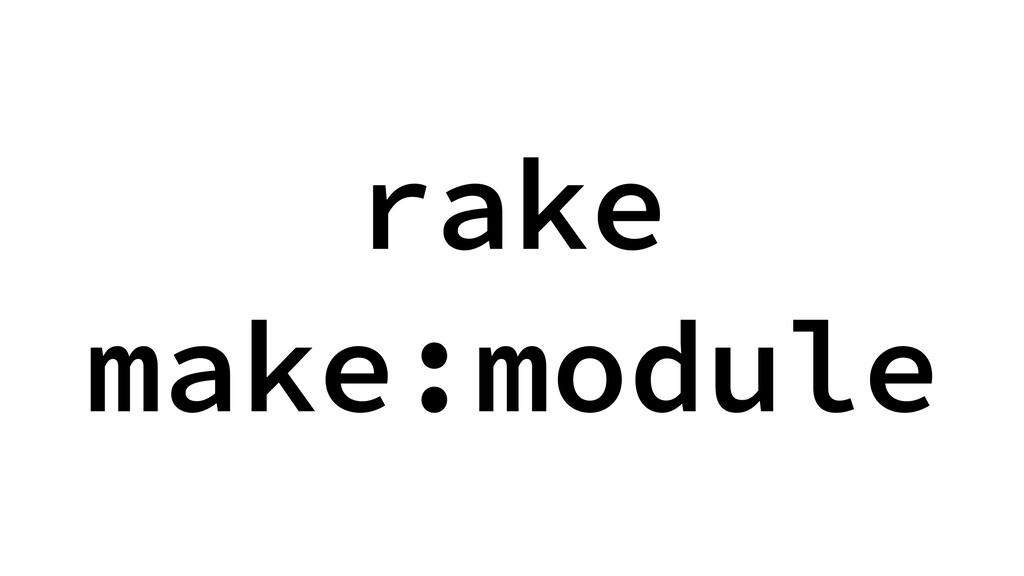 rake make:module