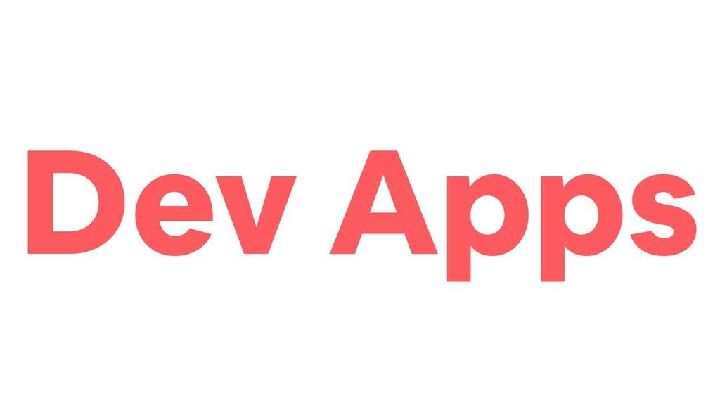 Dev Apps