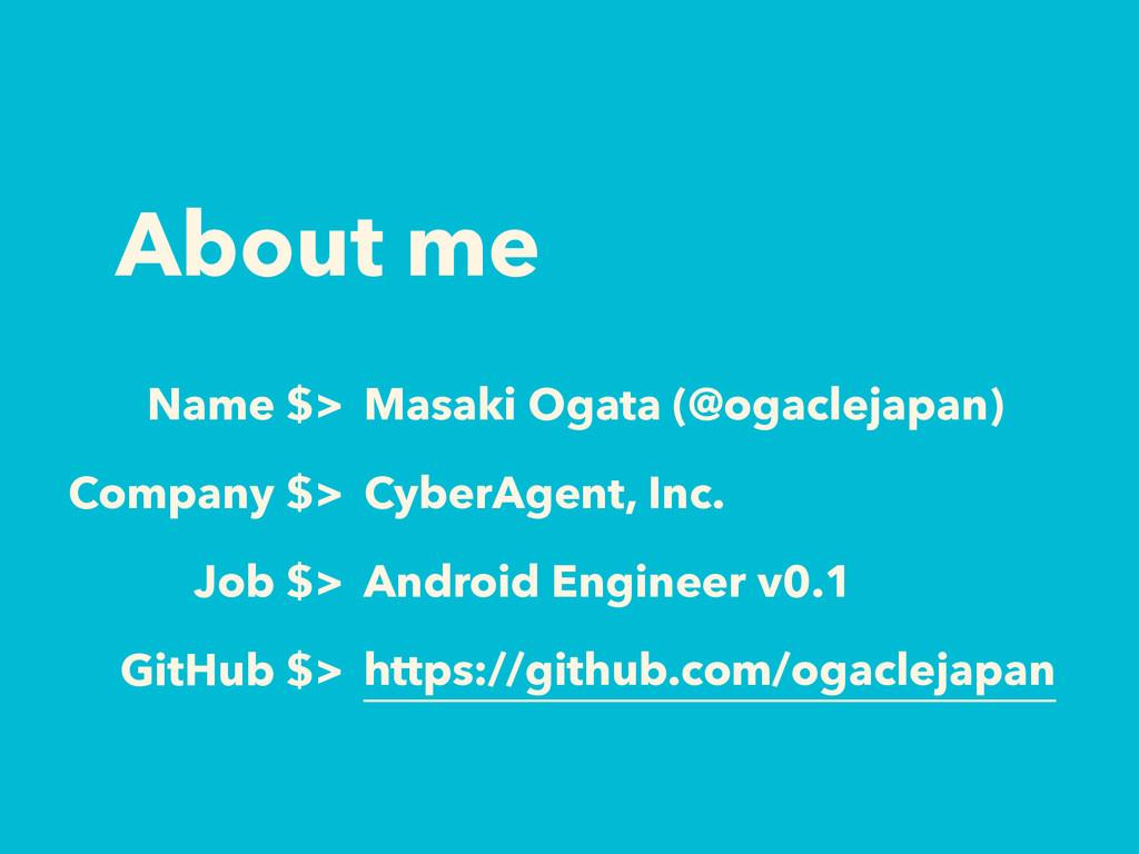 About me Job $> Android Engineer v0.1 GitHub $>...