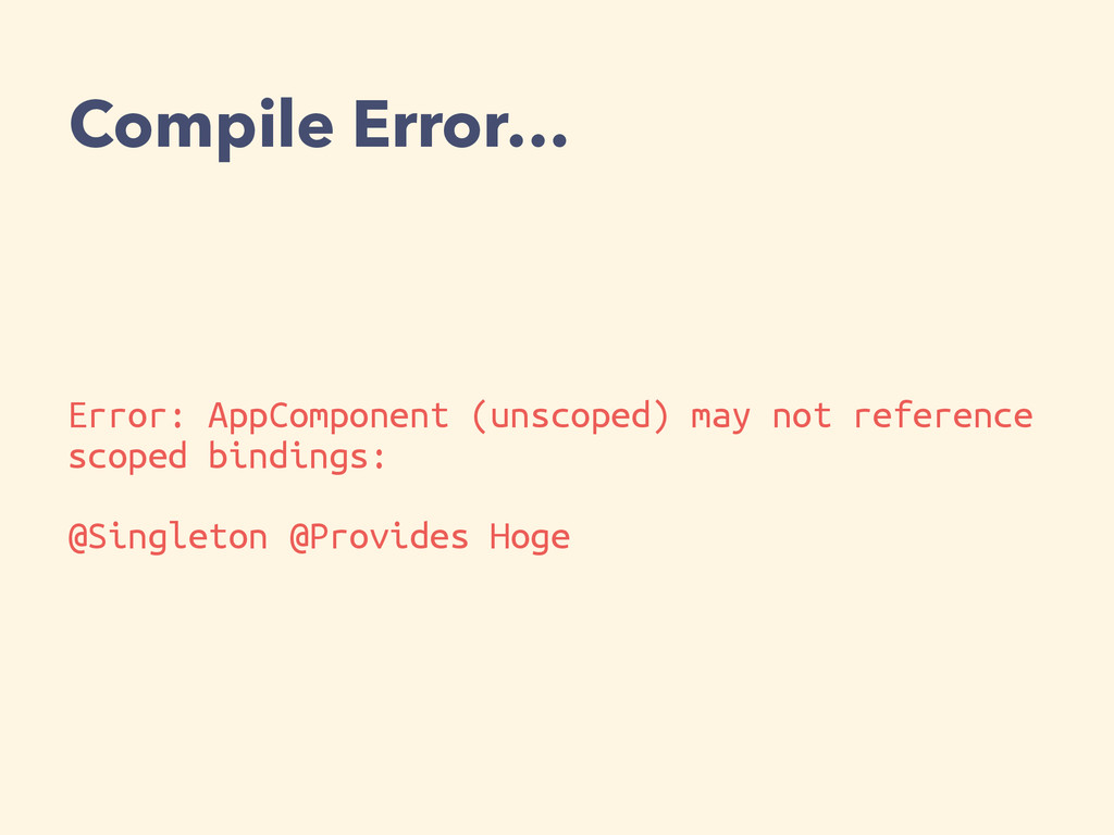Error: AppComponent (unscoped) may not referenc...