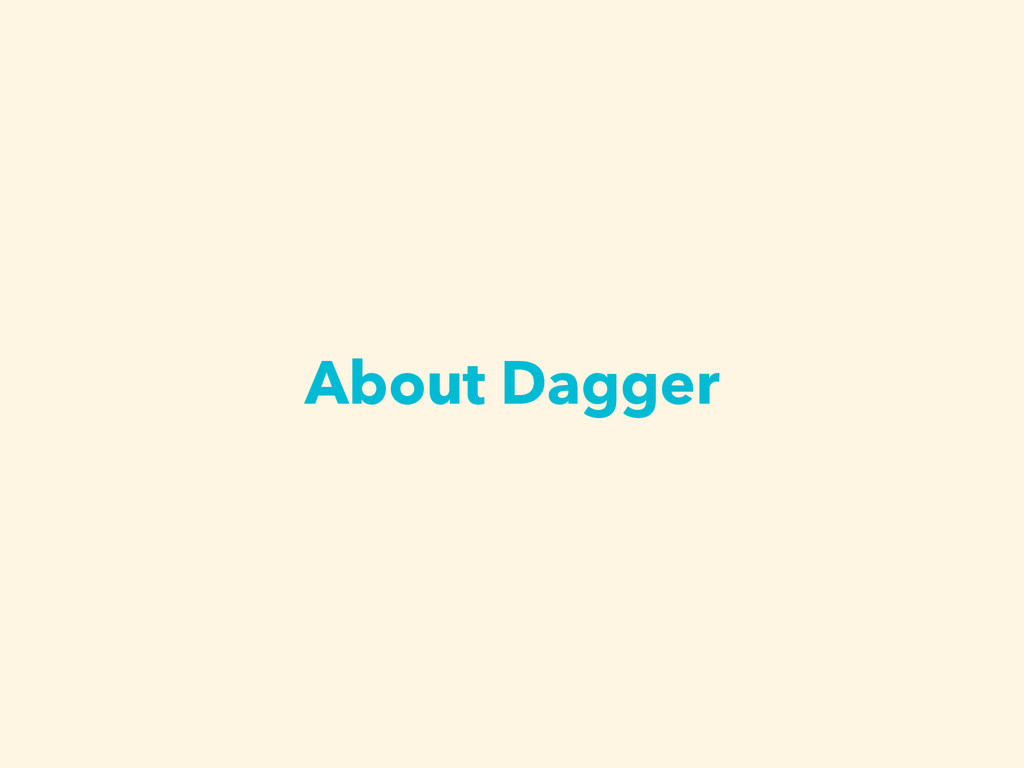 About Dagger
