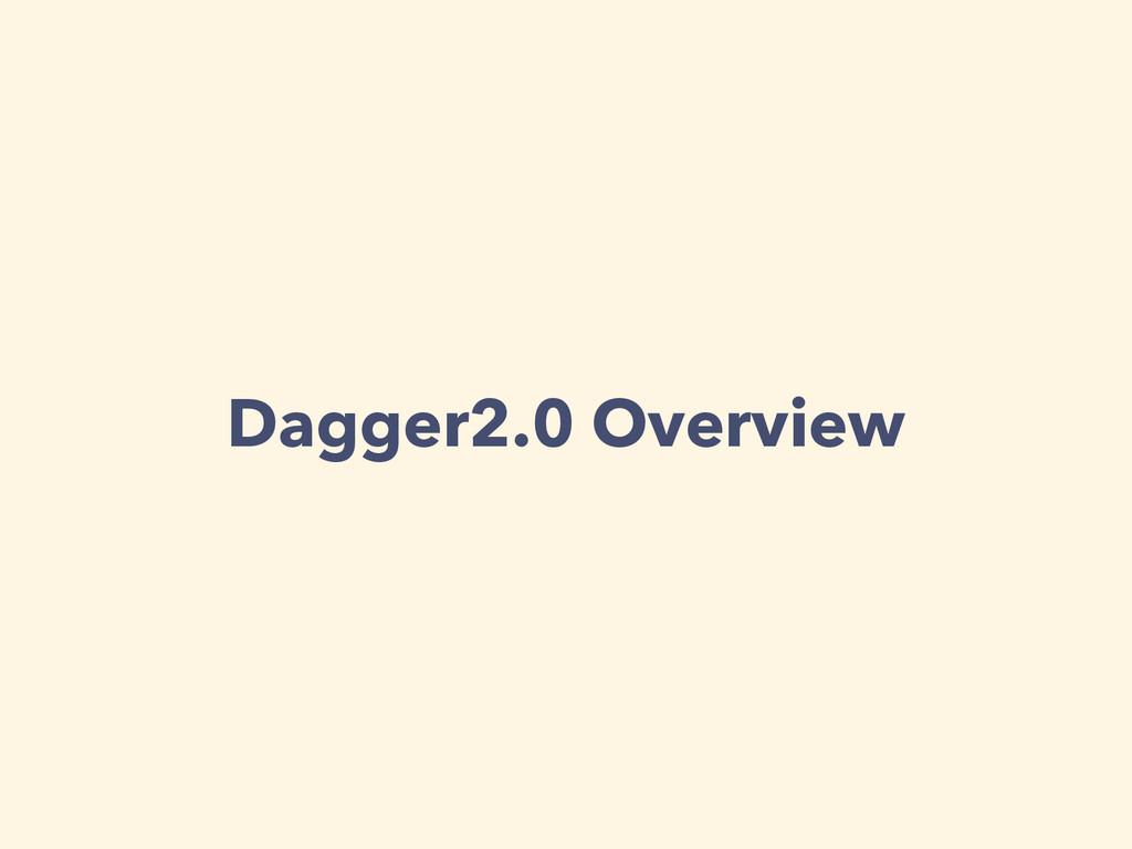 Dagger2.0 Overview