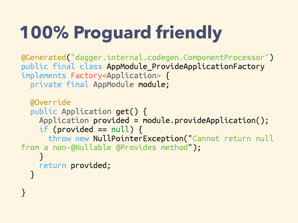 "100% Proguard friendly @Generated(""dagger.inter..."