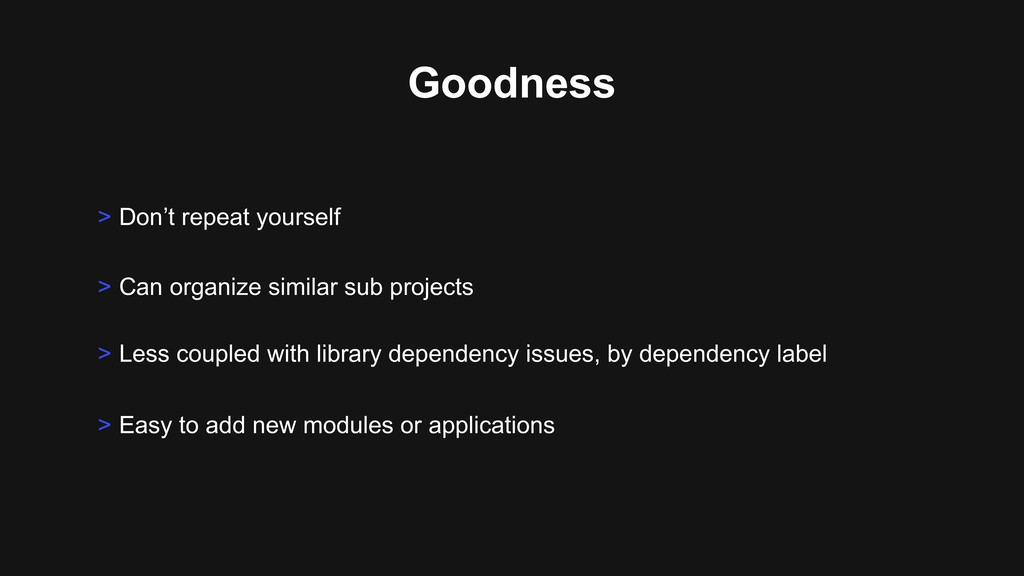 Goodness > Can organize similar sub projects > ...