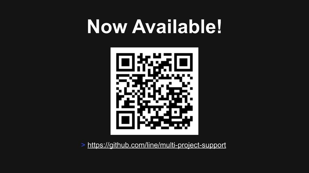 Now Available! > https://github.com/line/multi-...