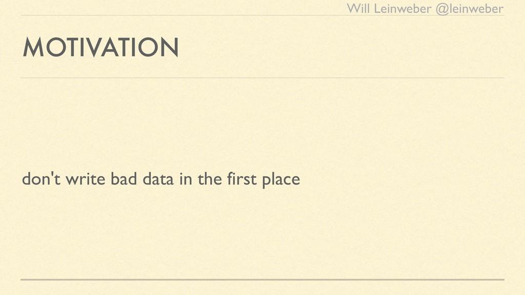 Will Leinweber @leinweber MOTIVATION don't writ...