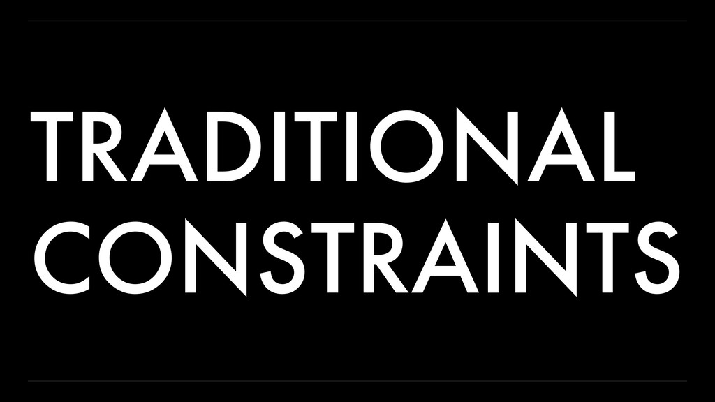 TRADITIONAL CONSTRAINTS