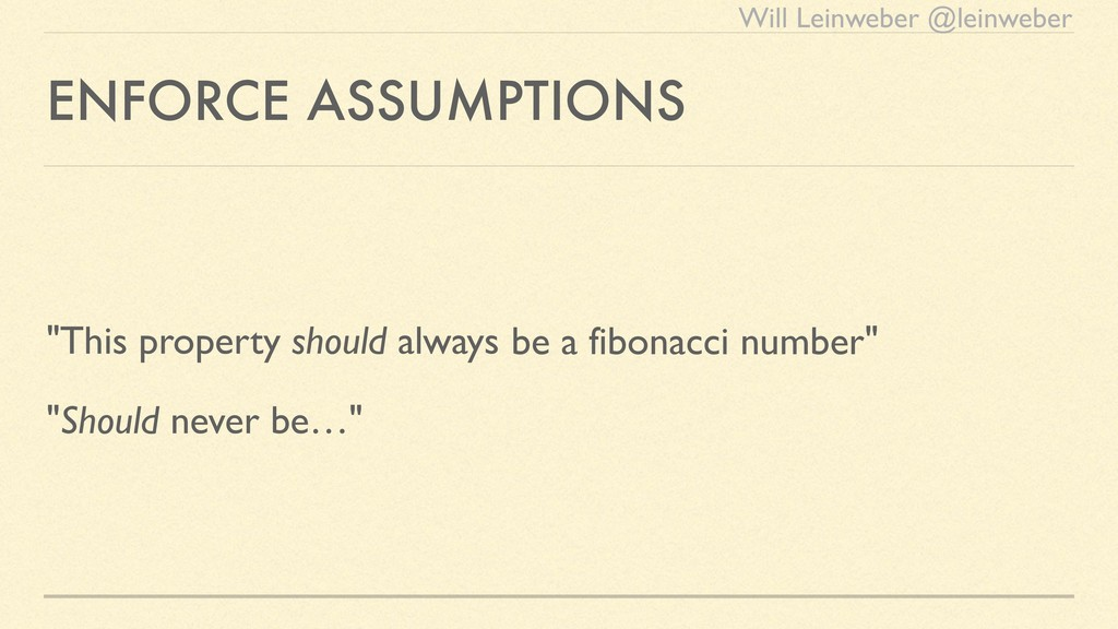 "Will Leinweber @leinweber ENFORCE ASSUMPTIONS ""..."