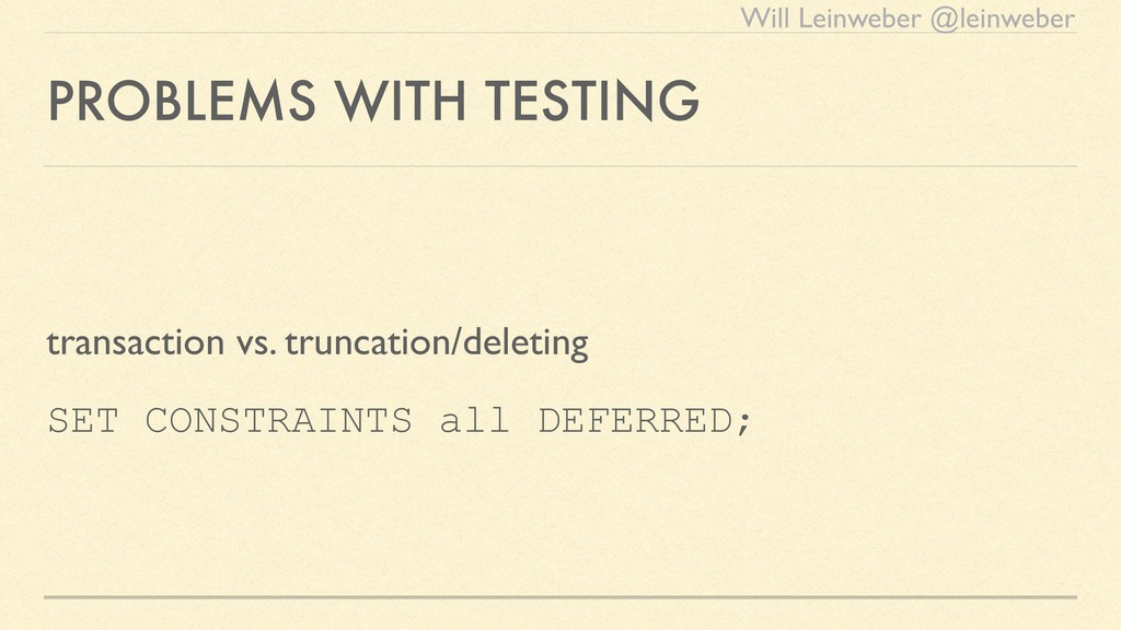 Will Leinweber @leinweber PROBLEMS WITH TESTING...