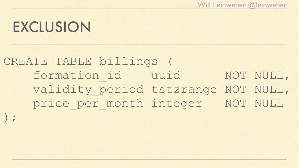 Will Leinweber @leinweber EXCLUSION CREATE TABL...