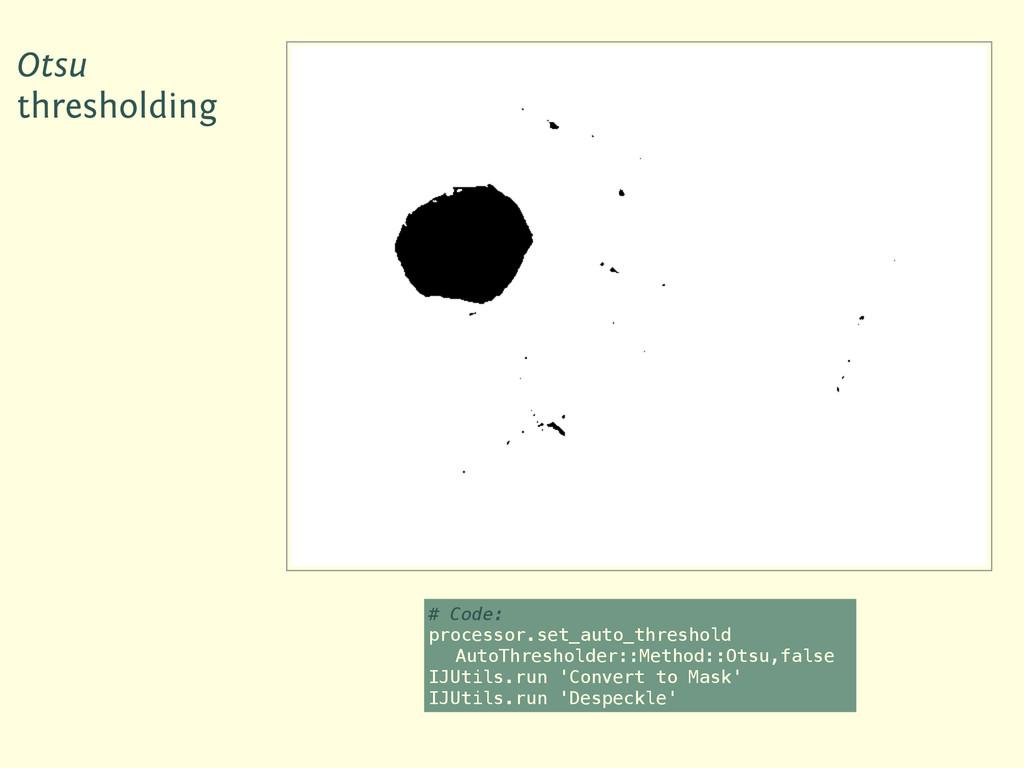Otsu thresholding # Code: processor.set_auto_th...
