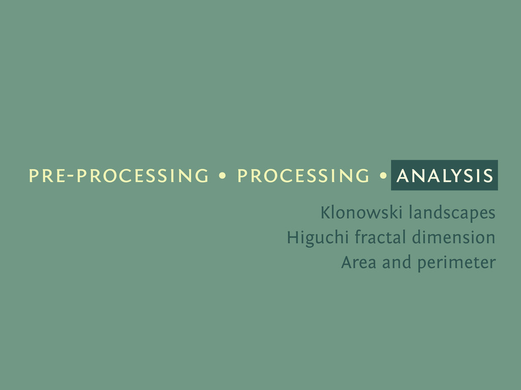 pre-processing • processing • analysis Klonowsk...