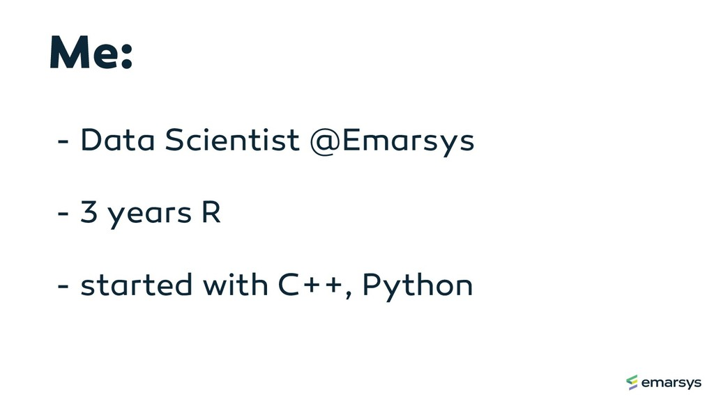 - Data Scientist @Emarsys - 3 years R - started...
