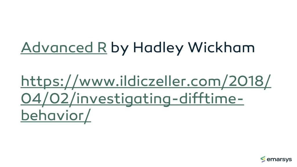 Advanced R by Hadley Wickham https://www.ildicz...
