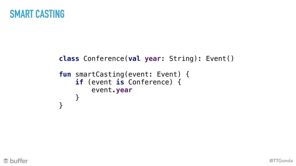 @TTGonda SMART CASTING class Conference(val yea...