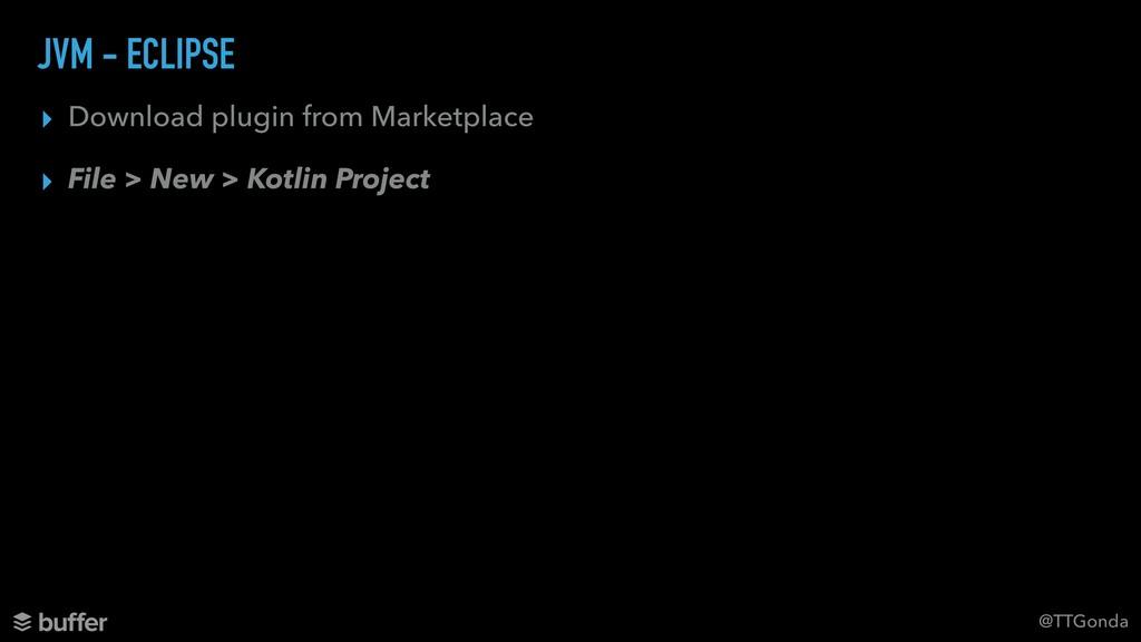 @TTGonda JVM - ECLIPSE ▸ Download plugin from M...