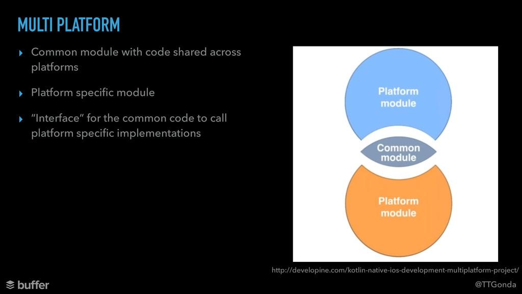 @TTGonda MULTI PLATFORM ▸ Common module with co...