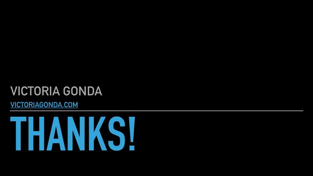 THANKS! VICTORIA GONDA VICTORIAGONDA.COM