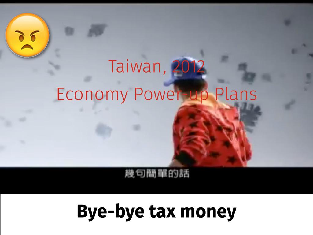 Taiwan, 2012 Economy Power-up Plans Bye-bye tax...