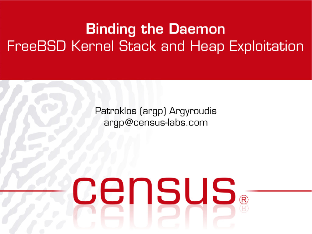 Binding the Daemon FreeBSD Kernel Stack and Hea...