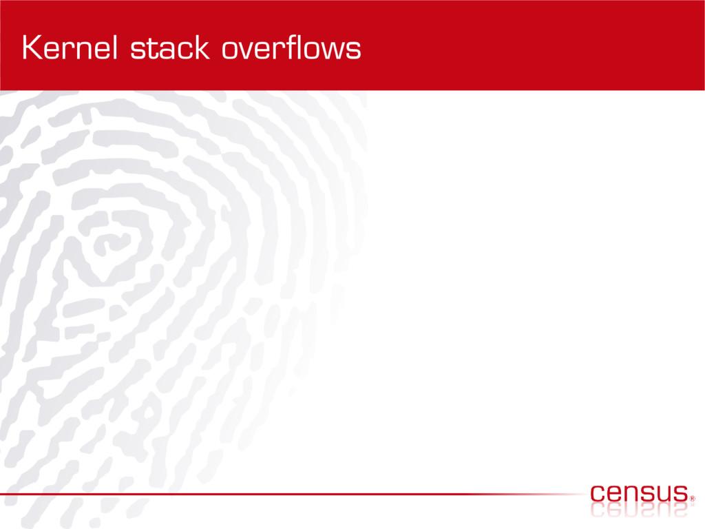 Kernel stack overflows