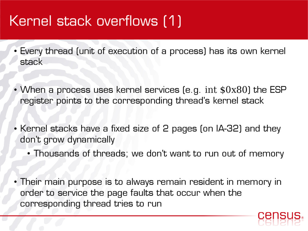 Kernel stack overflows (1) ● Every thread (unit...
