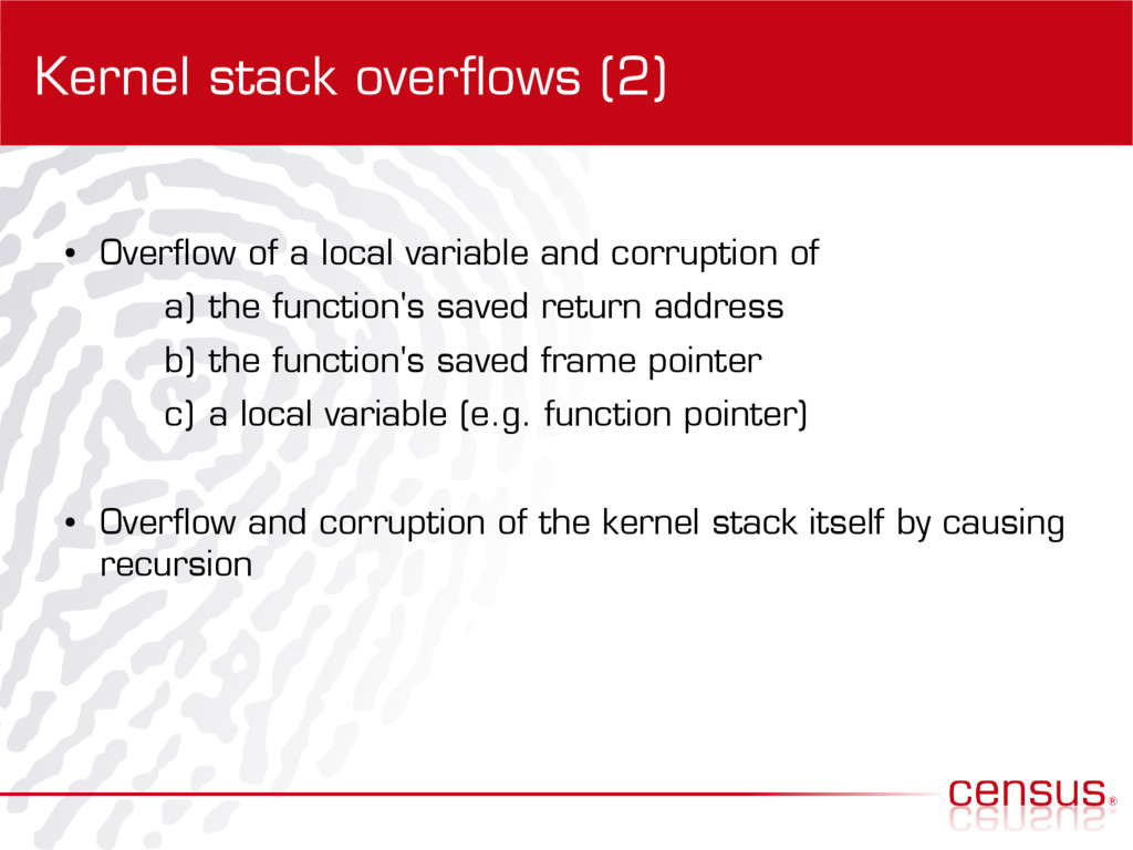 Kernel stack overflows (2) ● Overflow of a loca...