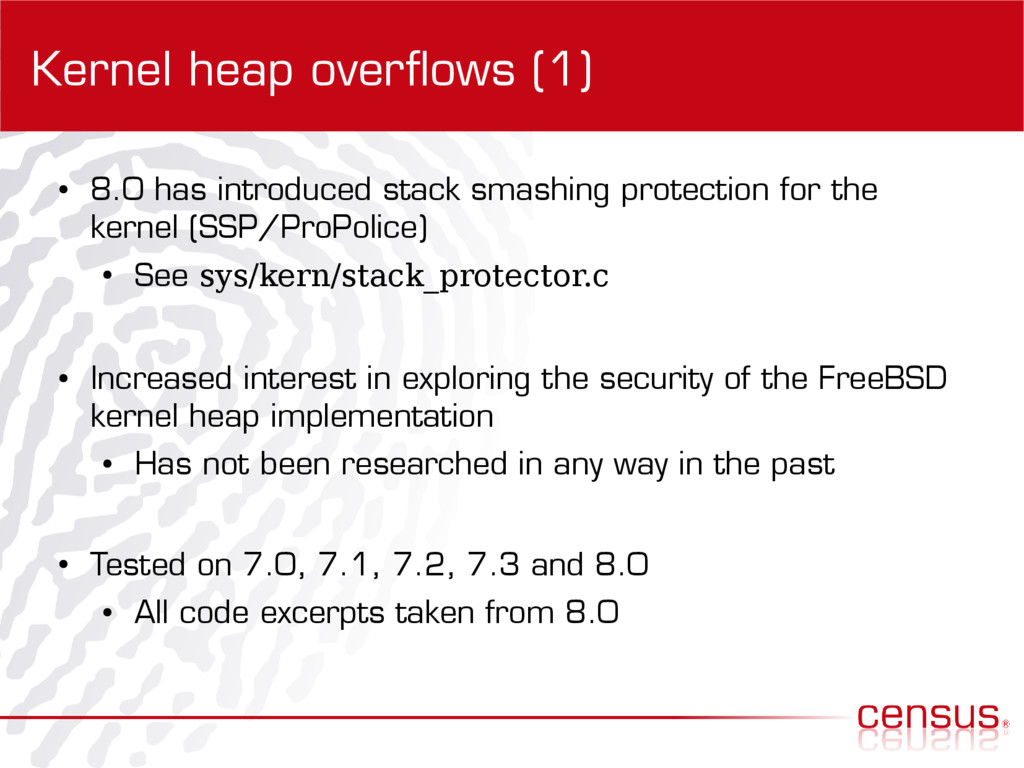 Kernel heap overflows (1) ● 8.0 has introduced ...