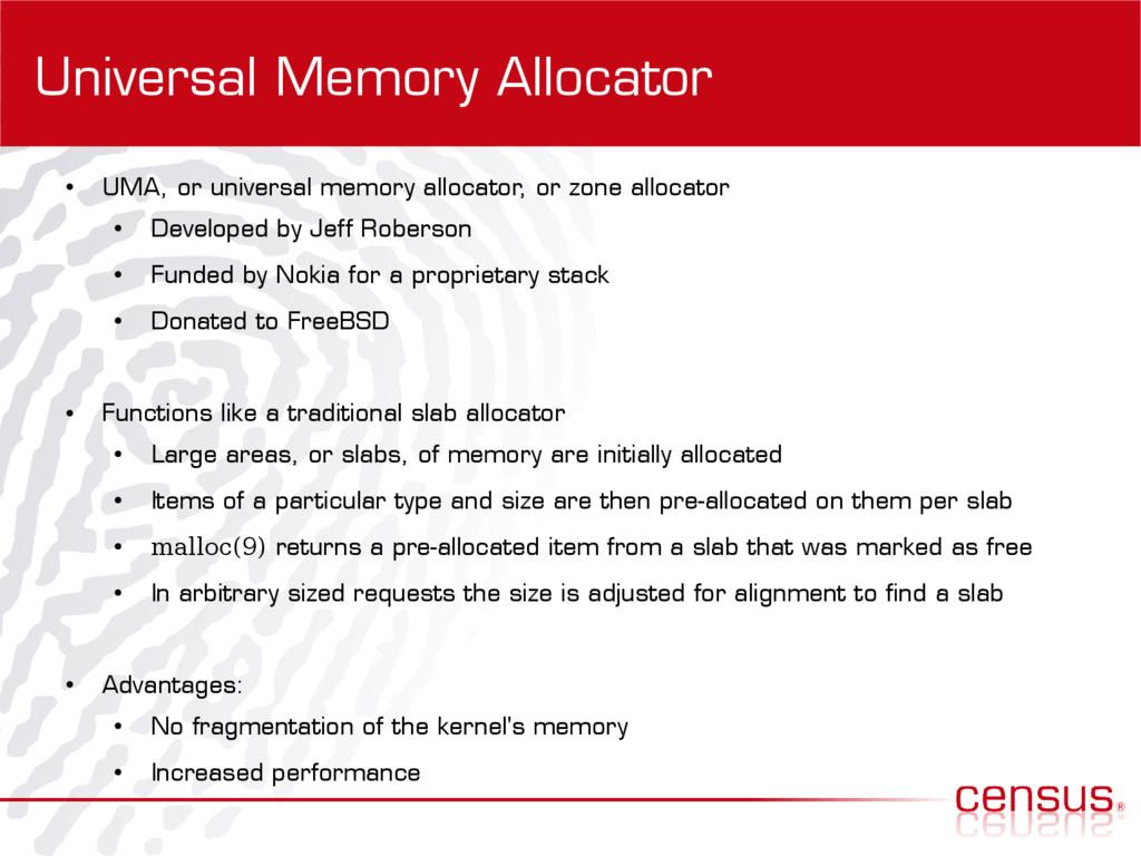 Universal Memory Allocator ● UMA, or universal ...