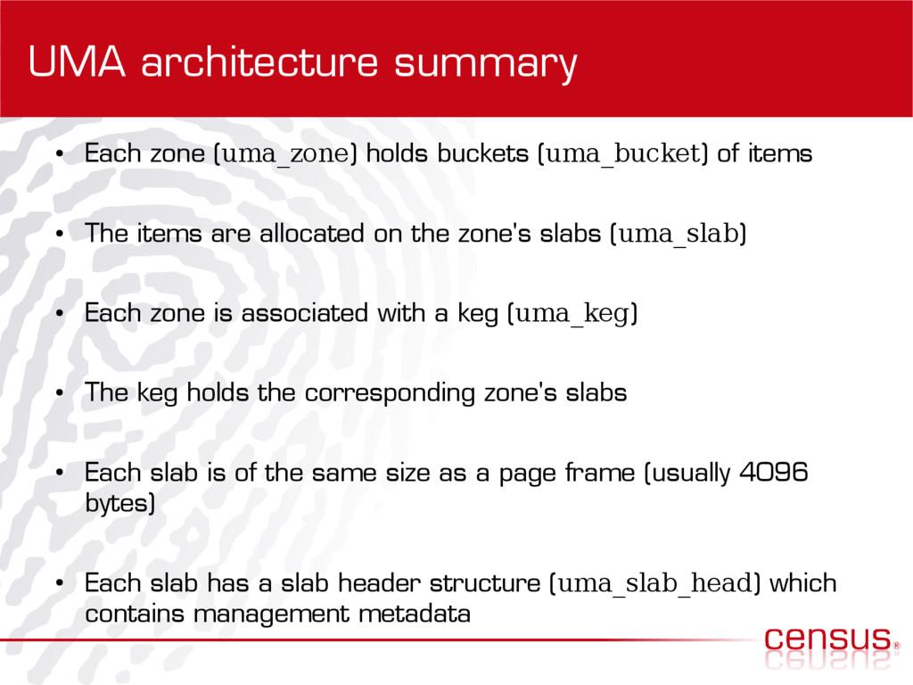 UMA architecture summary ● Each zone (uma_zone)...