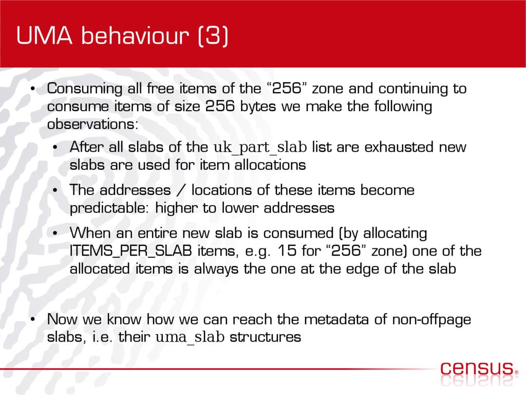 UMA behaviour (3) ● Consuming all free items of...