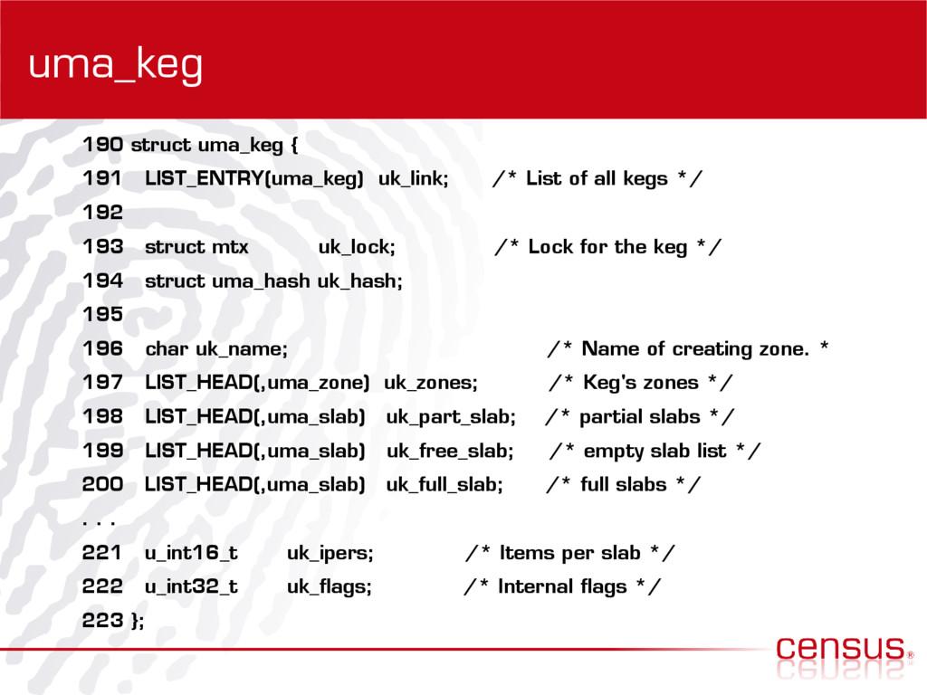 uma_keg 190 struct uma_keg { 191 LIST_ENTRY(uma...