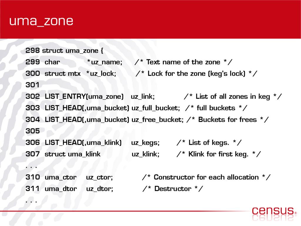 uma_zone 298 struct uma_zone { 299 char *uz_nam...