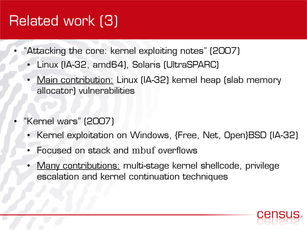 """Related work (3) ● """"Attacking the core: kernel ..."""