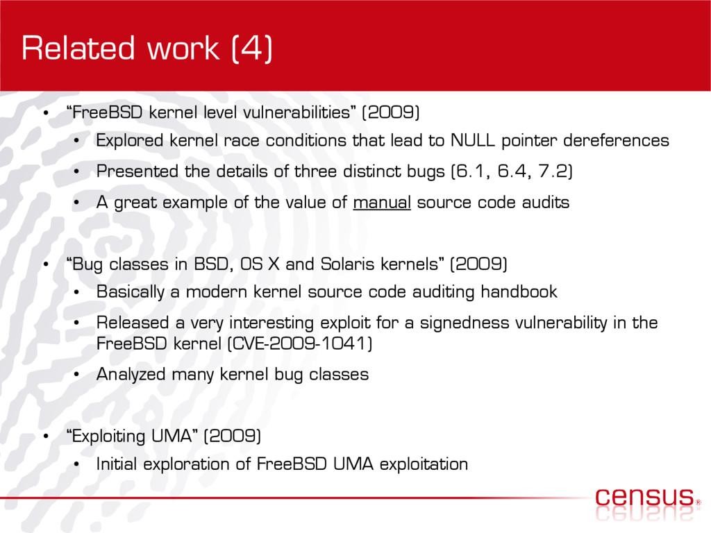 "Related work (4) ● ""FreeBSD kernel level vulner..."