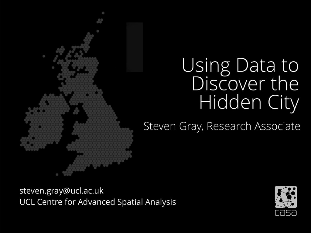 steven.gray@ucl.ac.uk UCL Centre for Advanced S...
