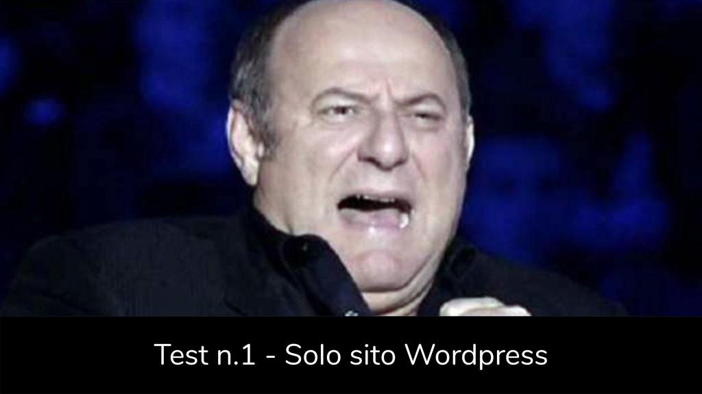 Test n.1 - Solo sito Wordpress