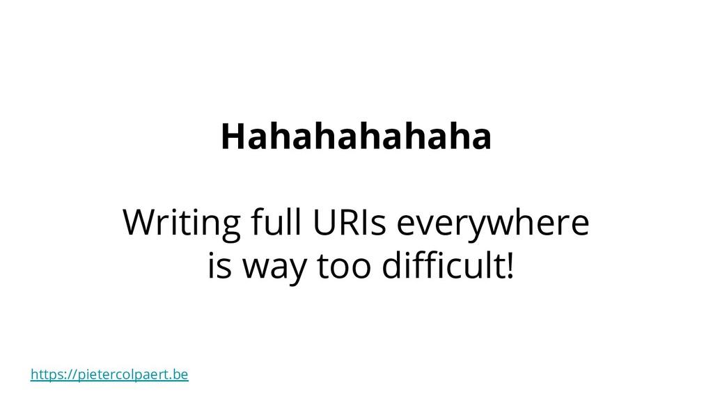 https://pietercolpaert.be Hahahahahaha Writing ...