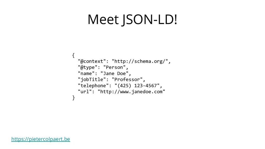 """https://pietercolpaert.be Meet JSON-LD! { """"@con..."""