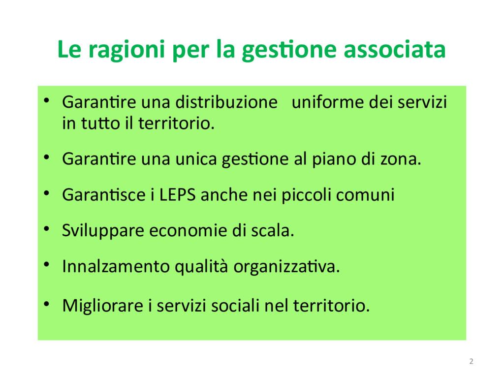 2 Le ragioni per la gestione associata • Garant...