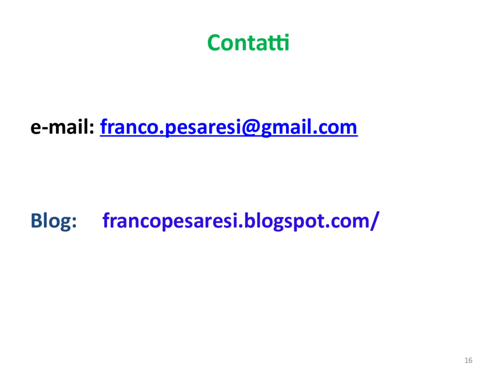 16 Contatti e-mail: franco.pesaresi@gmail.com B...