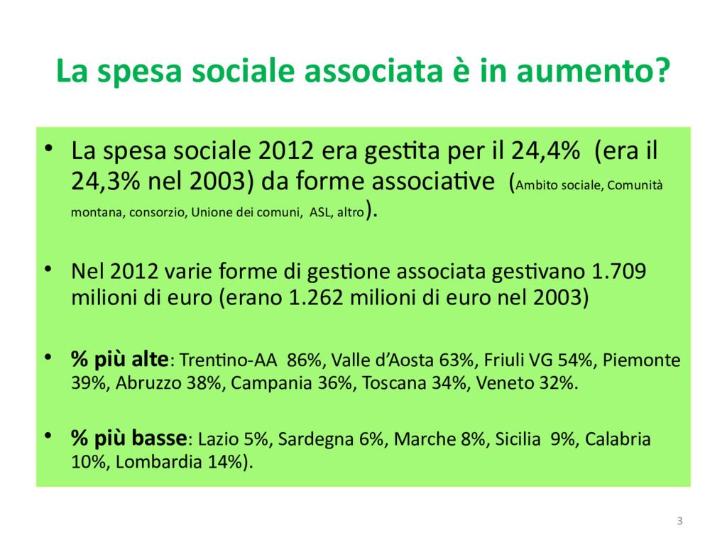3 La spesa sociale associata è in aumento? • La...