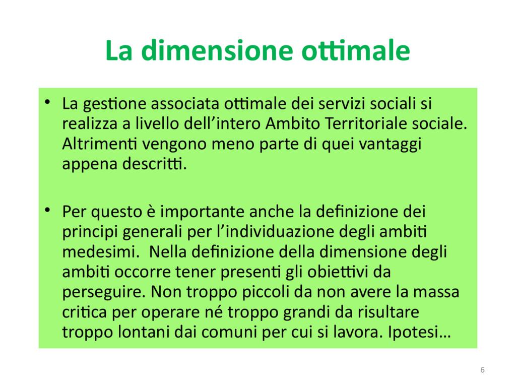 6 La dimensione ottimale • La gestione associat...