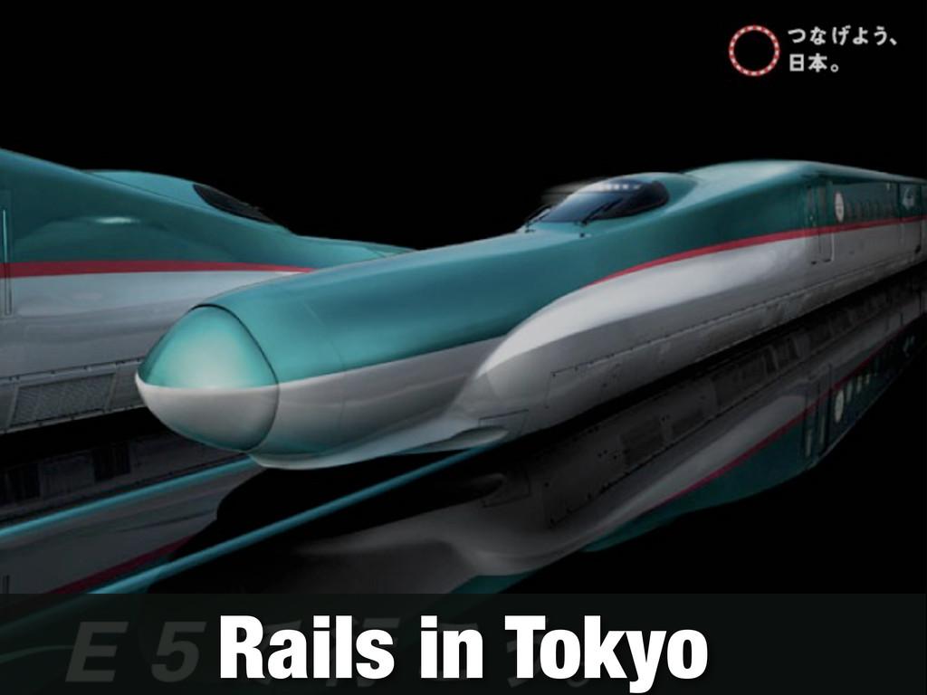 Rails in Tokyo
