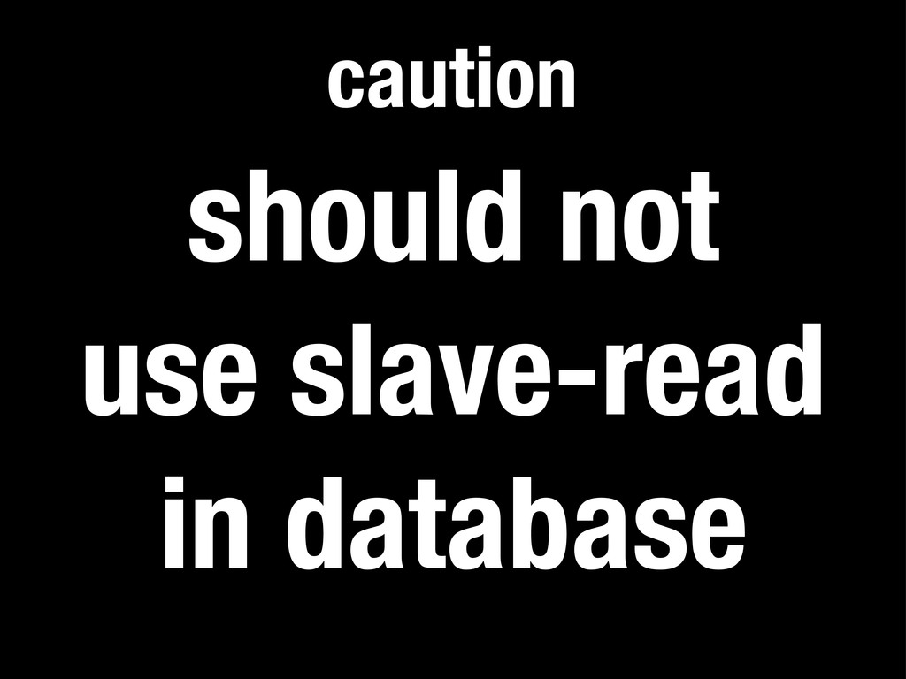 should not use slave-read in database caution