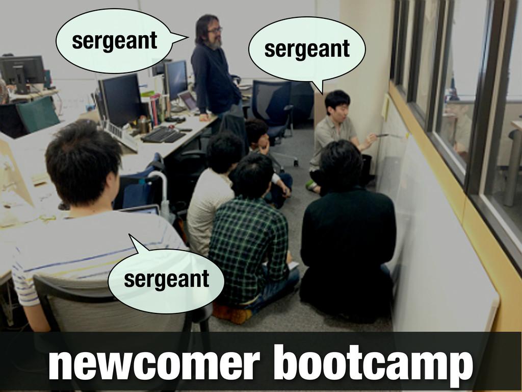 newcomer bootcamp sergeant sergeant sergeant