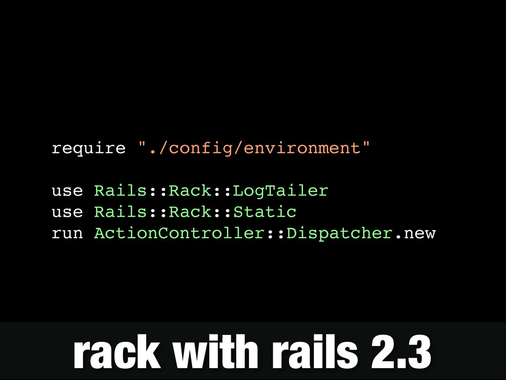 "require ""./config/environment"" use Rails::Rack:..."
