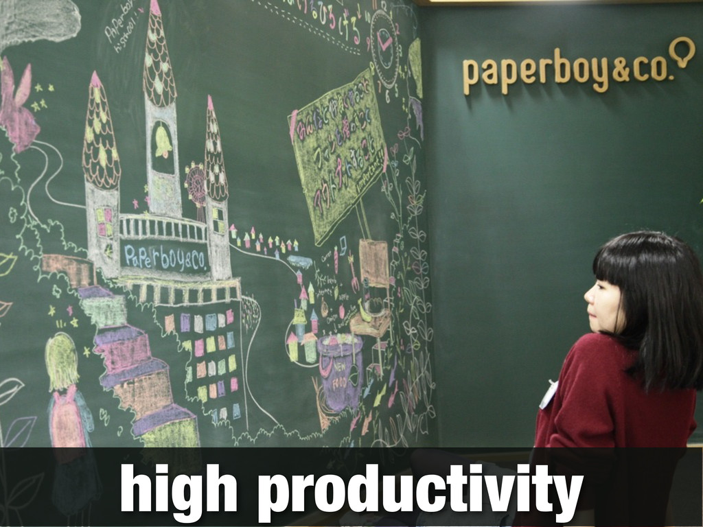 high productivity
