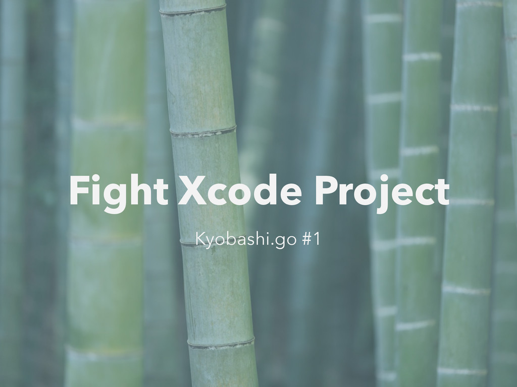 Fight Xcode Project Kyobashi.go #1