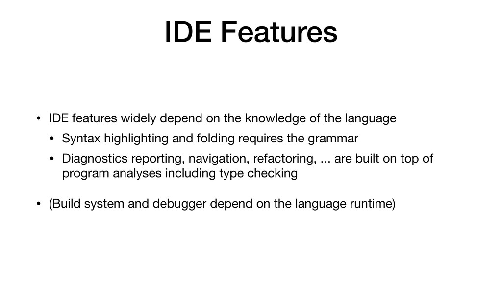 IDE Features • IDE features widely depend on th...